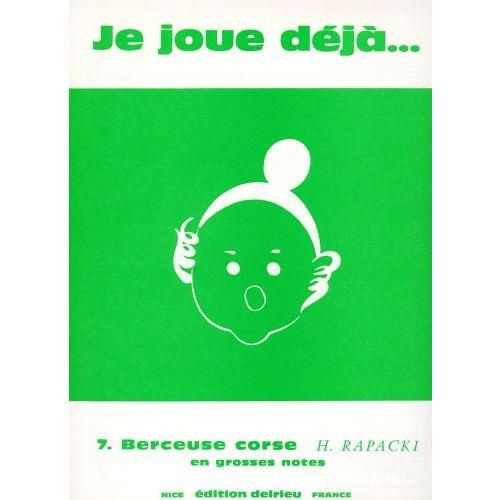 EDITION DELRIEU RAPACKI H. - BERCEUSE CORSE - PIANO