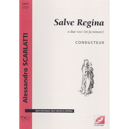 SYMETRIE SCARLATTI A. - SALVE REGINA A DUE VOCI - CONDUCTEUR