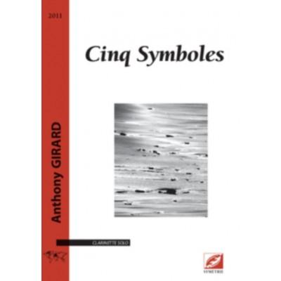 SYMETRIE GIRARD ANTHONY - CINQ SYMBOLES - CLARINETTE SEULE