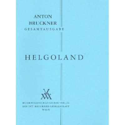 MUSIKWISSENSCHAFTLICHER VERLAG BRUCKNER ANTON - HELGOLAND FUR MANNERCHOR UND ORCHESTER - SCORE