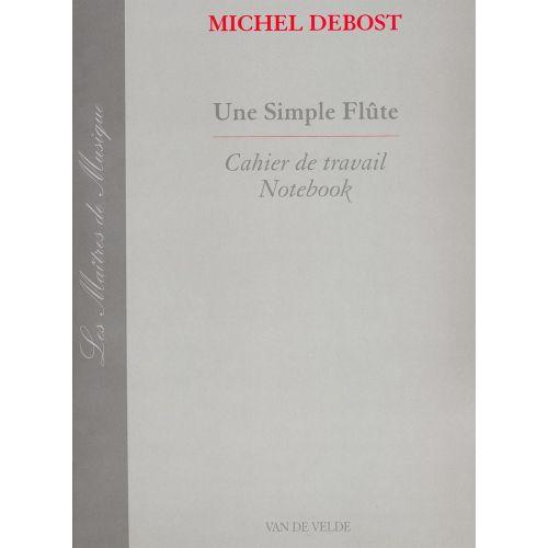 LEMOINE DEBOST MICHEL - UNE SIMPLE FLUTE (CAHIER)