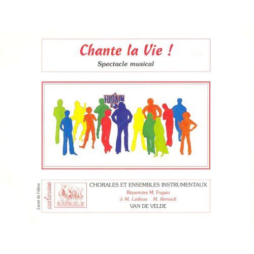 VAN DE VELDE FUGAIN MICHEL - CHANTE LA VIE ! (VALISETTE) - SOLI,CHOEUR, ENSEMBLE