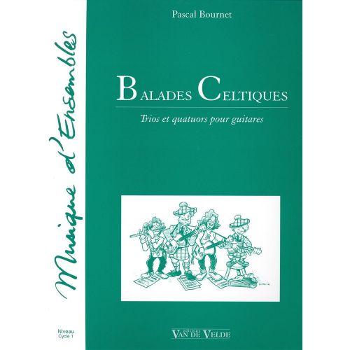 VAN DE VELDE BOURNET PASCAL - BALLADES CELTIQUES - 2 A 4 GUITARES