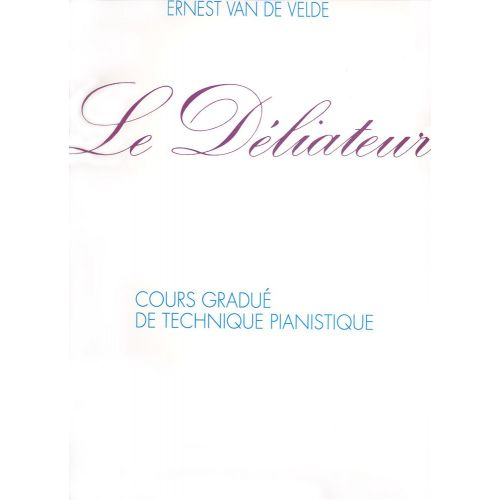 VAN DE VELDE ERNEST - LE DELIATEUR - PIANO