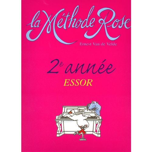 VAN DE VELDE VAN DE VELDE E. - METHODE ROSE 2EME ANNEE : L'ESSOR - PIANO