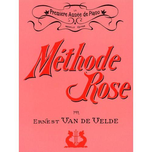 VAN DE VELDE VAN DE VELDE ERNEST - MÉTHODE ROSE 1ÈRE ANNÉE (VERSION TRADITIONNELLE) - PIANO
