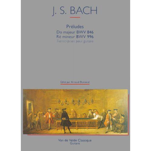 VAN DE VELDE BACH J.S. - PRÉLUDES EN DO MAJ./RÉ MIN. BWV846 ET 996 - GUITARE