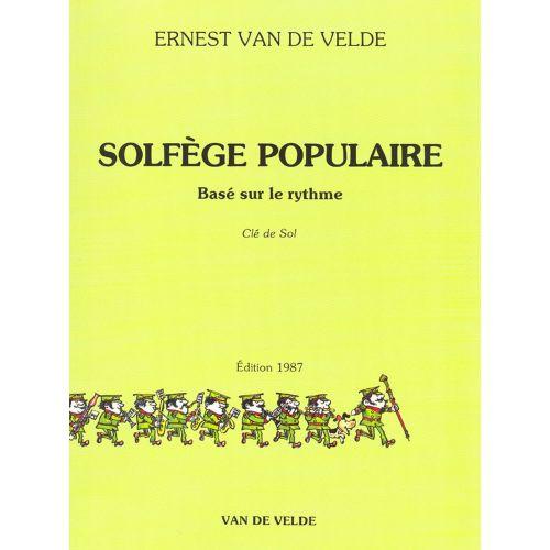 VAN DE VELDE VAN DE VELDE ERNEST - SOLFEGE POPULAIRE - CLE DE SOL