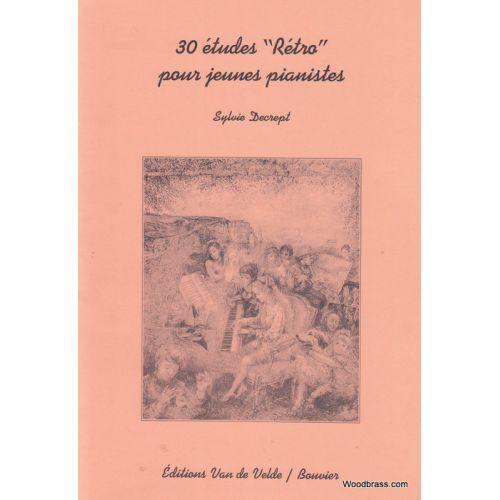 VAN DE VELDE DECREPT SYLVIE - ETUDES RÉTRO (30) - PIANO