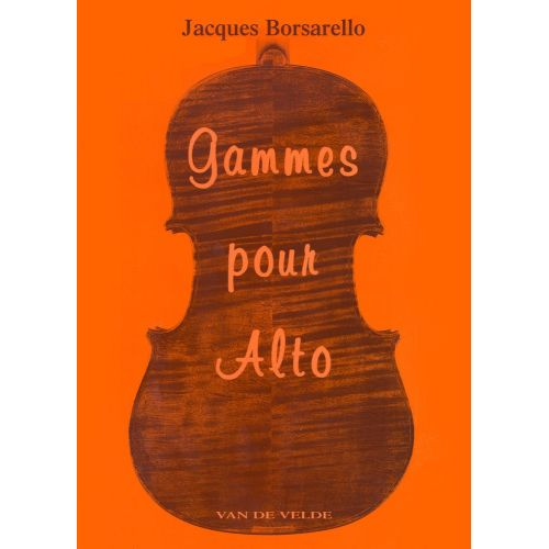 VAN DE VELDE BORSARELLO JACQUES - GAMMES POUR ALTO - ALTO
