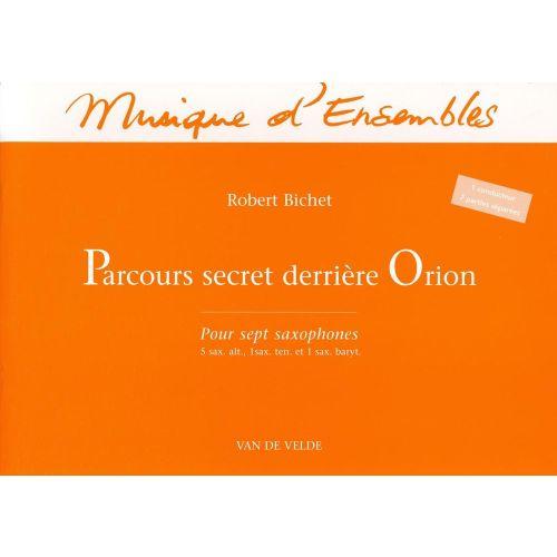 VAN DE VELDE BICHET ROBERT - PARCOURS SECRET DERRIERE ORION - 7 SAXOPHONES