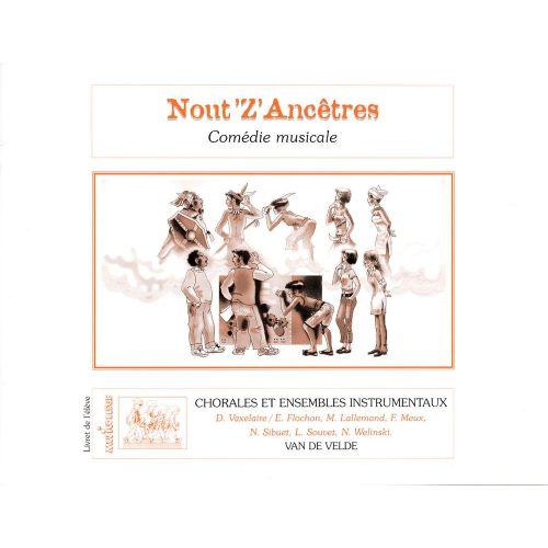 VAN DE VELDE NOUT'Z'ANCETRES (VALISETTE) - SOLI, CHOEUR, ENSEMBLE