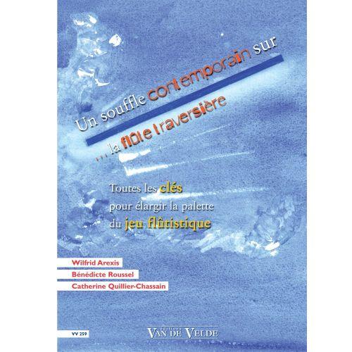 VAN DE VELDE AREXIS/ROUSSEL/QUILLIER-CHASSAIN - UN SOUFFLE CONTEMPORAIN SUR... LA FLUTE TRAVERSIERE