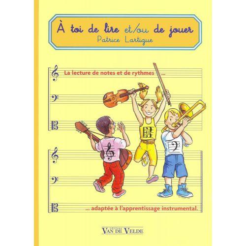 VAN DE VELDE LARTIGUE PATRICE - A TOI DE LIRE ET/OU DE JOUER