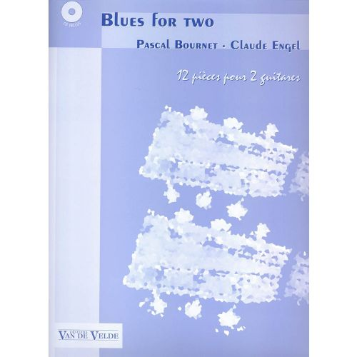 VAN DE VELDE BOURNET P./ ENGEL C. - BLUES FOR TWO + CD - 2 GUITARES