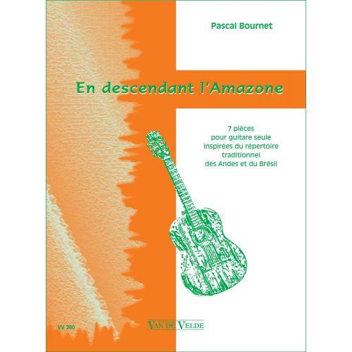 VAN DE VELDE BOURNET PASCAL - EN DESCENDANT L'AMAZONE - GUITARE