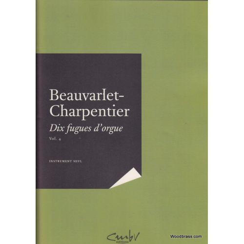 CMBV BEAUVARLET-CHARPENTIER J. J. - DIX FUGUES D'ORGUE VOL. 4