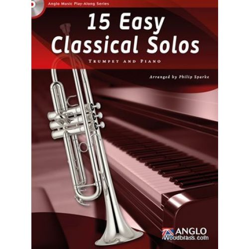 ANGLO MUSIC 15 EASY CLASSICAL SOLOS - TROMPETTE & PIANO