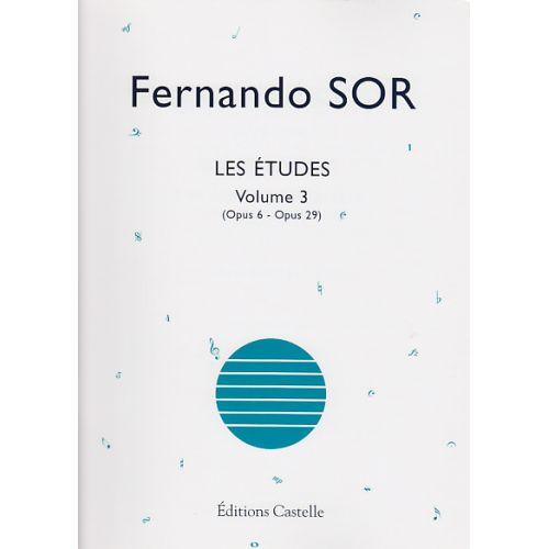 CASTELLE FERNANDO SOR - LES ETUDES VOLUME 3 (OP.6 - OP.29) - GUITARE