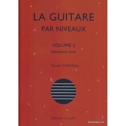 CASTELLE OLIVIER CHATEAU - LA GUITARE PAR NIVEAUX VOL.2