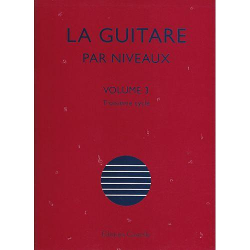 CASTELLE OLIVIER CHATEAU - LA GUITARE PAR NIVEAUX VOL.3