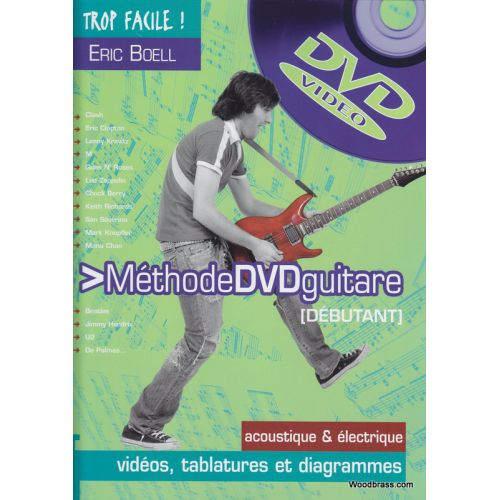 CLICKN'PLAY TROP FACILE METHODE DVD GUITARE DEBUTANT + DVD - ERIC BOELL