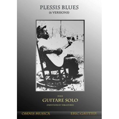 OMNIS MUSICA GAUTIER ERIC - PLESSIS BLUES - GUITARE SOLO