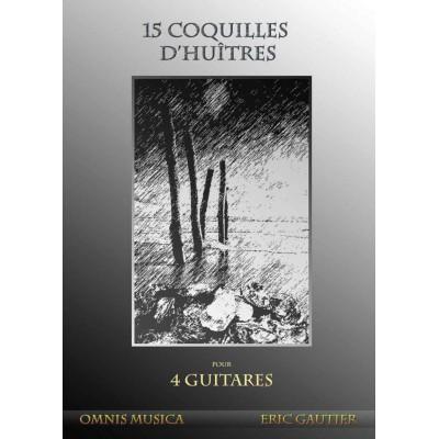 OMNIS MUSICA GAUTIER E. - QUINZE COQUILLES D'HUÎTRES - QUATUOR DE GUITARE