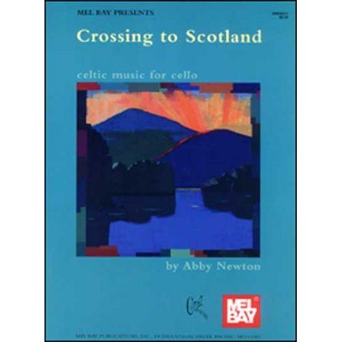 MEL BAY NEWTON ABBY - CROSSING TO SCOTLAND - CELLO