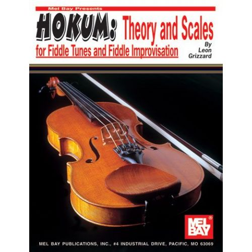 MEL BAY GRIZZARD LEON - HOKUM: THEORY AND SCALES FOR FIDDLE TUNES AND FIDDLE IMPROVISATION - FIDDLE