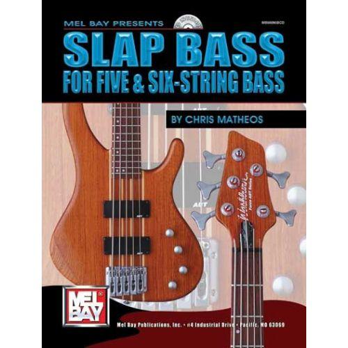MEL BAY MATHEOS CHRIS - SLAP BASS FOR FIVE AND SIX-STRING BASS + CD - ELECTRIC BASS