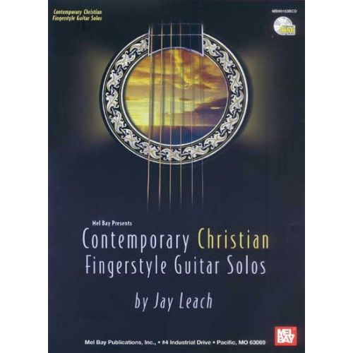 MEL BAY LEACH JAY - CONTEMPORARY CHRISTIAN FINGERSTYLE GUITAR SOLOS + CD - GUITAR