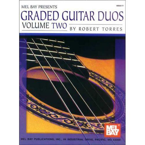 MEL BAY TORRES ROBERT - GRADED GUITAR DUOS, VOLUME TWO - GUITAR