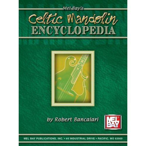 MEL BAY BANCALARI ROBERT - CELTIC MANDOLIN ENCYCLOPEDIA - MANDOLIN
