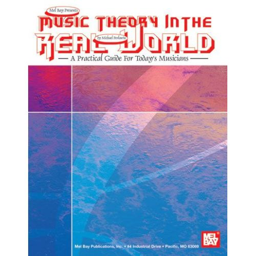 MEL BAY PERLOWIN MICHAEL - MUSIC THEORY IN THE REAL WORLD - ALL INSTRUMENTS