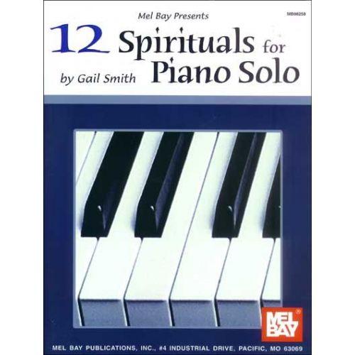MEL BAY SMITH GAIL - 12 SPIRITUALS FOR PIANO SOLO - PIANO