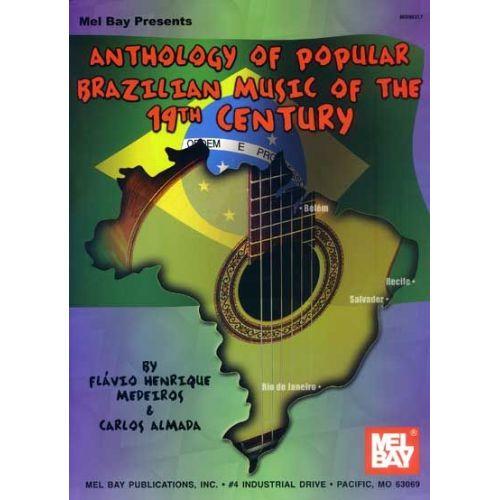 MEL BAY HENRIQUE MEDEIROS F. - ANTHOLOGY OF POPULAR BRAZILIAN MUSIC OF THE 19TH CENTURY - GUITAR
