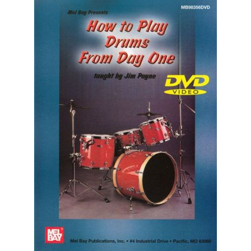 MEL BAY PAYNE JIM - HOW TO PLAY DRUMS FROM DAY ONE - DRUM SET