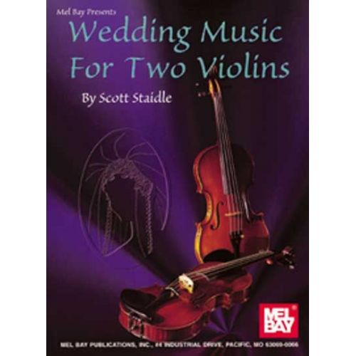 MEL BAY STAIDLE SCOTT - WEDDING MUSIC FOR TWO VIOLINS - VIOLIN