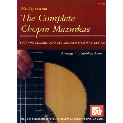 MEL BAY ARON STEPHEN - THE COMPLETE CHOPIN MAZURKAS - GUITAR