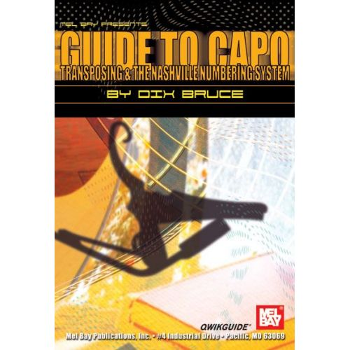 MEL BAY BRUCE DIX - GUIDE TO CAPO, TRANSPOSING, AND THE NASHVILLE NUMBERING SYSTEM QWIKGUIDE - GUITAR