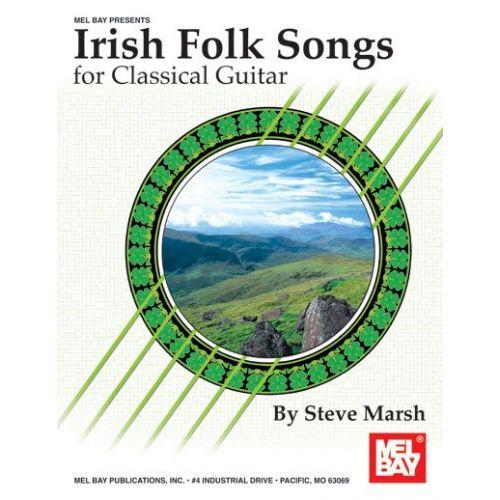 MEL BAY MARSH STEVE - IRISH FOLK SONGS FOR CLASSICAL GUITAR - GUITAR