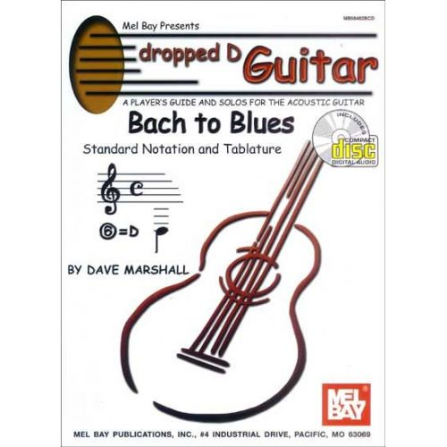 MEL BAY MARSHALL DAVE - DROPPED D GUITAR - BACH TO BLUES + CD - GUITAR