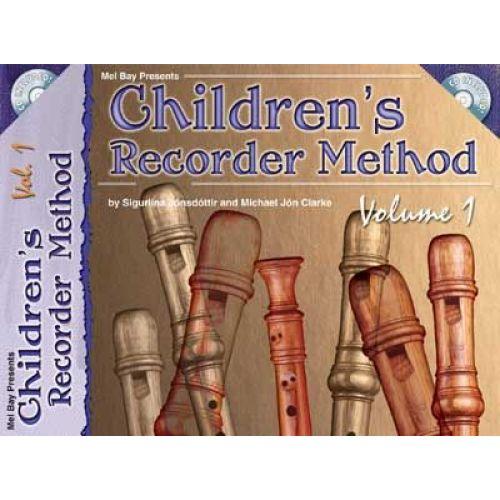 MEL BAY JONSDOTTIR SIGURLINA - CHILDREN'S RECORDER METHOD, VOLUME 1 + CD - RECORDER