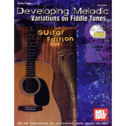 MEL BAY MCGANN JOHN - JOHN MCGANN'S DEVELOPING MELODIC VARIATIONS ON FIDDLE TUNES, GUITAR EDITION + CD - GUI