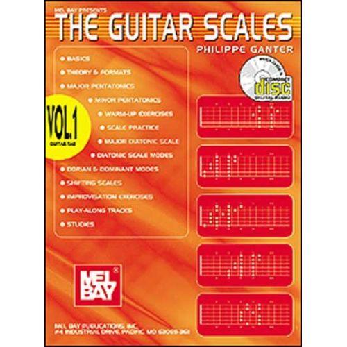MEL BAY GANTER PHILIPPE - THE GUITAR SCALES VOL. 1 + CD - GUITAR
