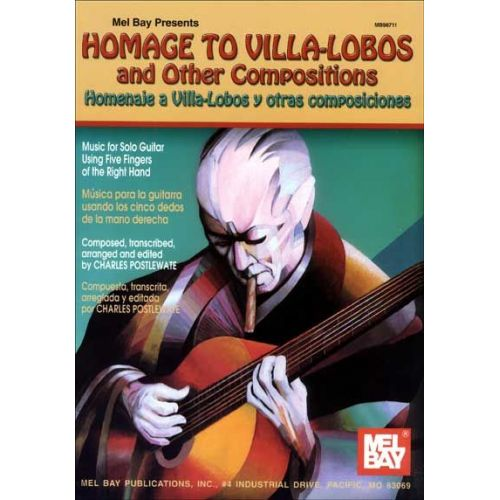 MEL BAY POSTLEWATE CHARLES - HOMAGE TO VILLA-LOBOS AND OTHER COMPOSITIONS - GUITAR