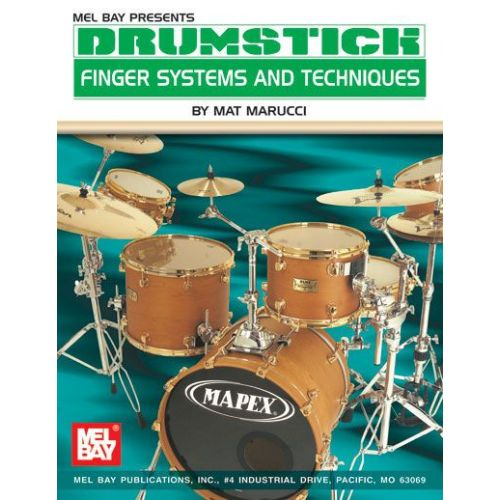 MEL BAY MARUCCI MAT - DRUMSTICK FINGER SYSTEMS AND TECHNIQUES - DRUM SET