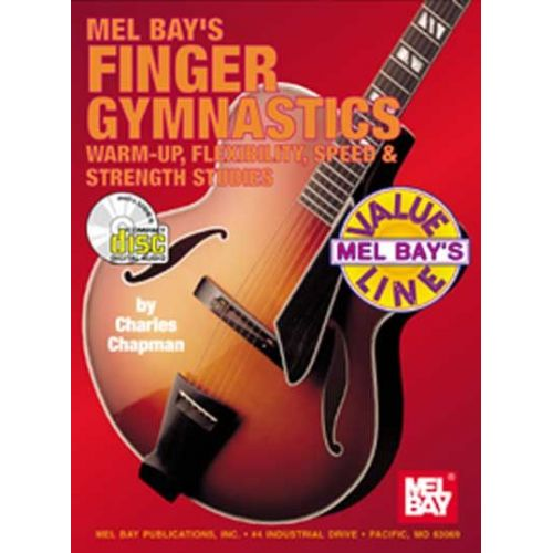 MEL BAY CHAPMAN CHARLES - FINGER GYMNASTICS: WARM-UP, FLEXIBILITY, SPEED AND STRENGTH + CD - GUITAR