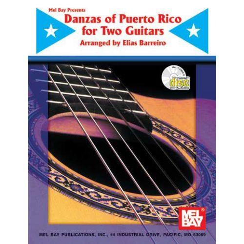 MEL BAY BARREIRO ELIAS - DANZAS OF PUERTO RICO FOR TWO GUITARS + CD - GUITAR
